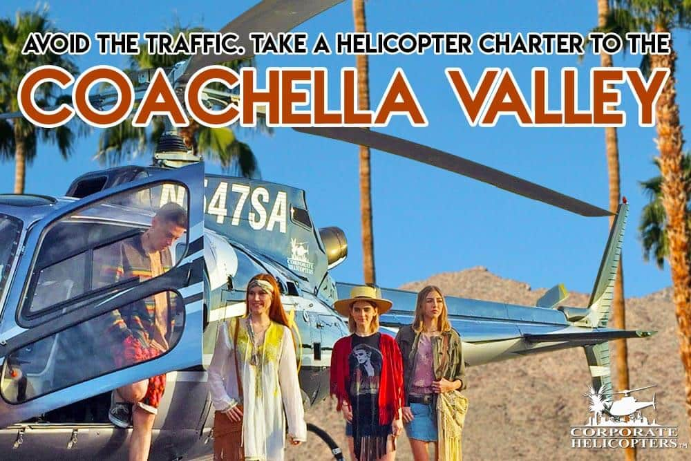 Helicopter charter to Coachella Valley