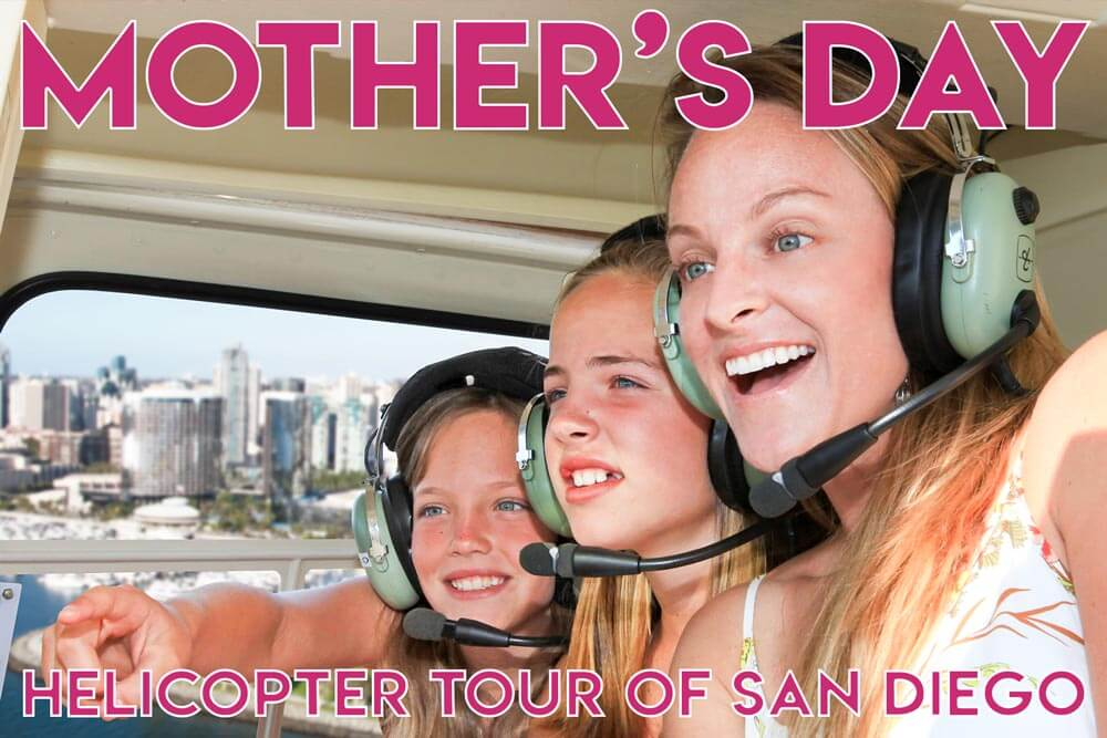 Mother's Day Helicopter Tour of San Diego.